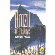 Brazil on the Move by John Dos Passos, 9781569249581