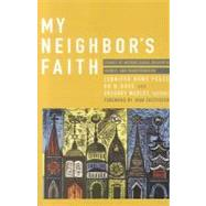 My Neighbor's Faith : Stories of Interreligious Encounter, Growth, and Transformation by Peace, Jennifer Howe; Rose, or N.; Mobley, Gregory; Chittister, Joan D., 9781570759581