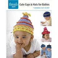 Caps & Hats for Babies: 7 Adorable Hats to Knit by Ware, Debby, 9781627109581