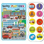 Noisy Playtown by Priddy, Roger, 9780312519582