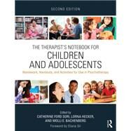 The Therapist's Notebook for Children and Adolescents: Homework, Handouts, and Activities for Use in Psychotherapy by Sori; Catherine Ford, 9780415719582