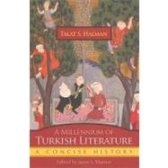 A Millennium of Turkish Literature: A Concise History by Halman, Talat S., 9780815609582