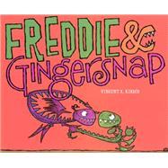 Freddie & Gingersnap by Kirsch, Vincent X.; Kirsch, Vincent X., 9781423159582