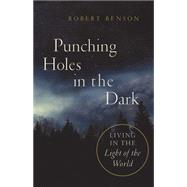 Punching Holes in the Dark by Benson, Robert, 9781426749582