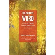 The Creative Word: Canon As a Model for Biblical Education by Brueggemann, Walter; Erickson, Amy, 9781451499582