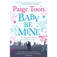 Baby Be Mine by Toon, Paige, 9781471129582