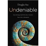 Undeniable by Axe, Douglas, 9780062349583