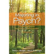 Majoring in Psych? Career Options for Psychology Undergraduates by Morgan, Betsy L.; Korschgen, Ann J., 9780205829583
