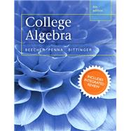 College Algebra with Integrated Review and Worksheets plus NEW MyMathLab with Pearson eText-- Access Card Package by Beecher, Judith A.; Penna, Judith A.; Bittinger, Marvin L., 9780321969583