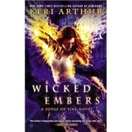 Wicked Embers A Souls of Fire Novel by Arthur, Keri, 9780451419583