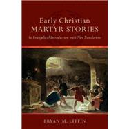 Early Christian Martyr Stories by Litfin, Bryan M., 9780801049583