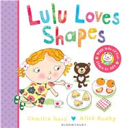 Lulu Loves Shapes by Reid, Camilla; Busby, Ailie, 9781408849583