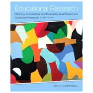 Educational Research: Planning, Conducting, and Evaluating Quantitative and Qualitative Research, Fifth Edition by John W. Creswell, 9780133549584