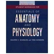 Student Workbook for Essentials of Anatomy and Physiology by Scanlon, Valerie C., 9780803639584