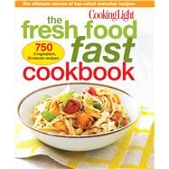 Cooking Light The Fresh Food Fast Cookbook by Editors of Cooking Light Magazine, 9780848739584
