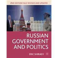 Russian Government and Politics by Shiraev, Eric, 9781137269584