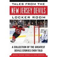 Tales from the New Jersey Devils Locker Room by Resch, Glenn Chico; Kerwick, Mike, 9781613219584