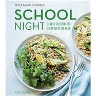 Williams-sonoma School Night by Mcmillian, Kate; Kunkel, Erin, 9781616289584