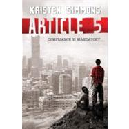 Article 5 by Simmons, Kristen, 9780765329585