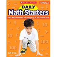 Daily Math Starters: Grade 2 180 Math Problems for Every Day of the School Year by Krech, Bob, 9781338159585