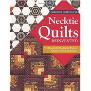 Necktie Quilts Reinvented by Copenhaver, Christine, 9781607059585