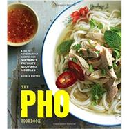 The Pho Cookbook by NGUYEN, ANDREA, 9781607749585