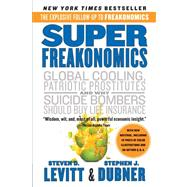 SuperFreakonomics : Global Cooling, Patriotic Prostitutes, and Why Suicide Bombers Should Buy Life Insurance by Levitt, Steven D.; Dubner, Stephen J., 9780060889586