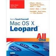 Sams Teach Yourself MAC OS X Leopard All in One by Ness, Robyn; Ray, John, 9780672329586