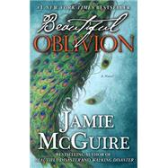 Beautiful Oblivion by McGuire, Jamie, 9781476759586