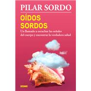 Oídos sordos / Deaf Ears by Sordo, Pilar, 9786077359586
