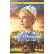 The Amish Midwife's Courtship by Williford, Cheryl, 9780373719587