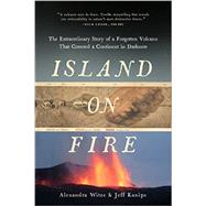 Island on Fire by Witze, Alexandra; Kanipe, Jeff, 9781605989587