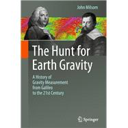 The Hunt for Earth Gravity by Milsom, John, 9783319749587