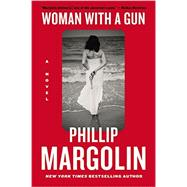 Woman With a Gun by Margolin, Phillip, 9780062399588