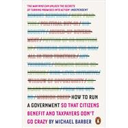 How to Run a Government by Barber, Michael, 9780141979588