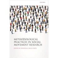 Methodological Practices in Social Movement Research by della Porta, Donatella, 9780198719588