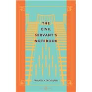 The Civil Servant's Notebook by Wang, Xiaofang, 9780734399588