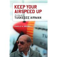 Keep Your Airspeed Up by Brown, Harold H.; Bordner, Marsha S., 9780817319588