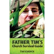 Father Tim's Church Survival Guide by Schenck, Tim, 9780819229588