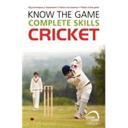 Know the Game: Complete skills: Cricket by Sellers, Luke, 9781472919588