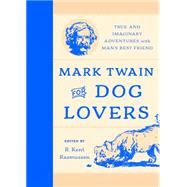 Mark Twain for Dog Lovers by Rasmussen, R. Kent, 9781493019588