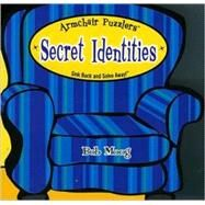 Secret Identities: Sink Back And Solve Away! by Moog, Bob, 9781575289588