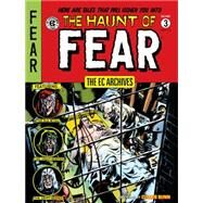 The Ec Archives the Haunt of Fear 3 by Davis, Jack; Wood, Wally; Craig, Johnny; Feldstein, Al, 9781616559588