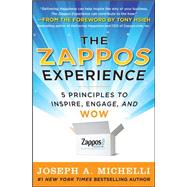 The Zappos Experience: 5 Principles to Inspire, Engage, and WOW by Michelli, Joseph, 9780071749589