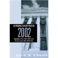 Supreme Court Watch 2002: Highlights of the 2001-2002 Term : Preview of the 2002-2003 Term by OBRIEN DAVID M, 9780393979589