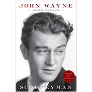 John Wayne: The Life and Legend by Eyman, Scott, 9781439199589