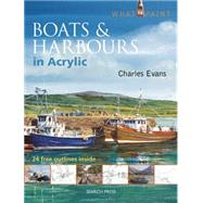 Boats & Harbours in Acrylic by Evans, Charles, 9781844489589