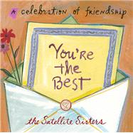 You're the Best by Satellite Sisters, 9781938849589