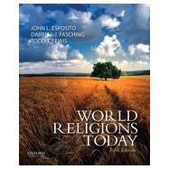 World Religions Today by Esposito, John L.; Fasching, Darrell J.; Lewis, Todd T., 9780199999590
