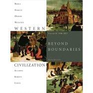 Western Civilization Beyond Boundaries, Volume B: 1300-1815 by Noble, Thomas F. X.; Strauss, Barry; Osheim, Duane; Neuschel, Kristen; Accampo, Elinor, 9781424069590